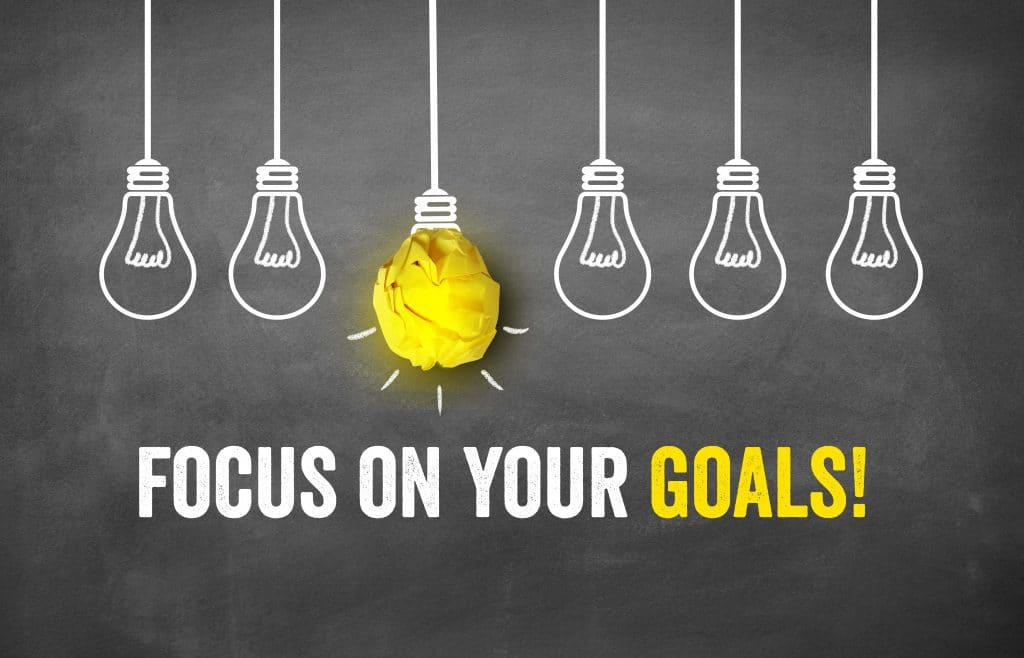 Focus on your goals!